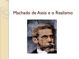 Machado de Assis e o Realismo (prof Eduardo)