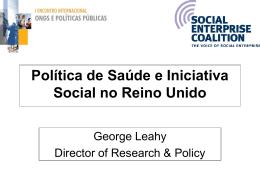 George Leahy - Política de Saúde e Iniciativa Social no Reino Unido