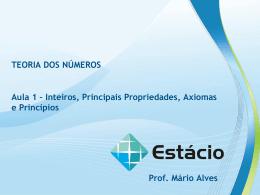 INTEIROS, PRINCIPAIS PROPRIEDADES, AXIOMAS E PRINCÍPIOS