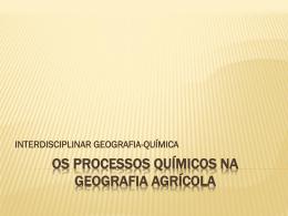 OS PROCESSOS QUIMICOS NA GEOGRAFIA AGRÍCOLA