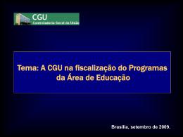 A CGU na fiscalização do Programas da Área de Educação