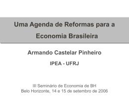 Brazil: A Reform Agenda Armando Castelar Pinheiro