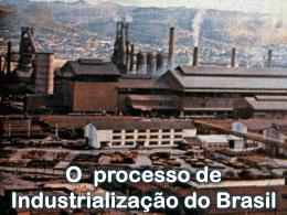 20/03/2014 - Cap. 04 -O processo de Industrialização do Brasil