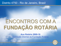 da Fundação Rotária - Rotary Distrito 4750