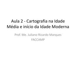 Aula 2 Cartografia na Idade Média e Moderna