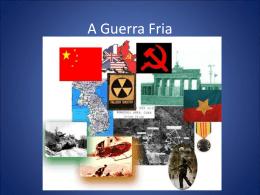 A Guerra Fria.