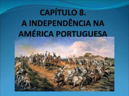 INDEPENDENCIA DA AMERICA PORTUGUESA