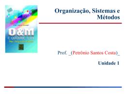 Organizações, Sistemas e Métodos Unidade 1