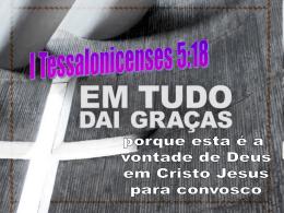 em tudo dai graças – i tessalonicenses 5:18