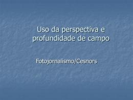 Uso da perspectiva e profundidade de campo