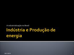 Brasil: um país urbano e industrial Capítulo 6: Indústria e produção