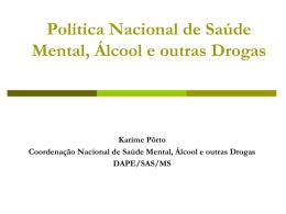 Política Nacional de Saúde Mental, Álcool e outras Drogas