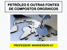 PETRÓLEO E OUTRAS FONTES DE COMPOSTOS ORGÂNICOS
