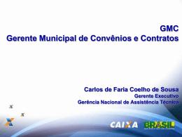 30/01 - 17h30 - Gerente Municipal de Convênios e Contratos(GMC)