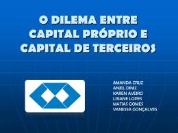 O DILEMA ENTRE CAPITAL PRÓPRIO E CAPITAL DE TERCEIROS