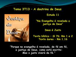 No Evangelho é revelada a justiça de Deus