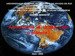A economia vai acabar com o planeta ppt