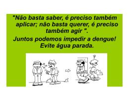 ELIMINE OS CRIADOUROS DO MOSQUITO
