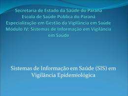 Apresentação aula SIS - Escola de Saúde Pública do Paraná
