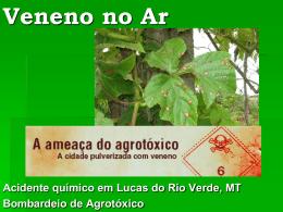 Veneno no Ar Acidente químico em Lucas do Rio Verde