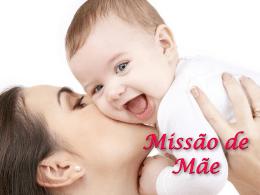 Missão de Mãe (Power Point)