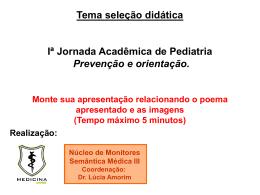 Tema seleção didática Iª Jornada Acadêmica de Pediatria