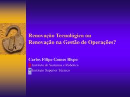Renovação Tecnológica ou Renovação na Gestão de Operações?