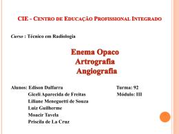 Enema Opaco, Artrografia, Angiografia
