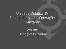 Unidade Didática IV: Fundamentos das Operações Militares