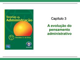Cap. 3 – A evolução do pensamento administrativo
