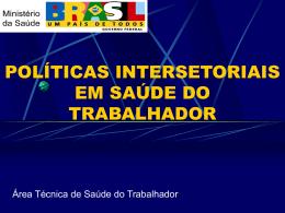 POLÍTICAS INTERSETORIAIS EM SAÚDE DO TRABALHADOR