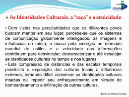 """As Identidades Culturais, a """"raça"""""""