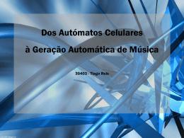 Dos Autómatos Celulares à Geração Automática de Música