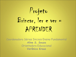 Projeto Brincar, ler e ver = APRENDER