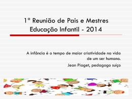 1ª Reunião de Pais e Mestres 2014
