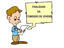 Finalidade Comissão de Jovens
