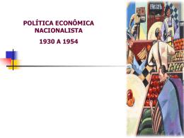Política Economica Nacionalista 1930 a 1954