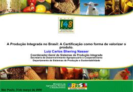 Fonte: MAPA/SDC/DEPROS - Ministério da Agricultura