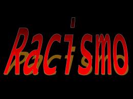 O que leva ao Racismo