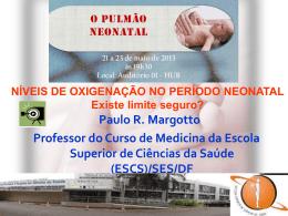 Níveis de oxigenação no período neonatal: existe limite seguro?