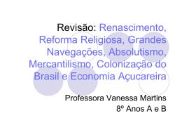 Revisão: Renascimento, Reforma Religiosa, Grandes Navegações