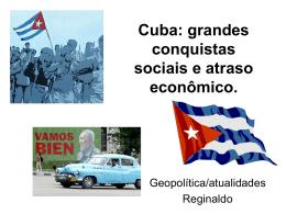 Cuba: grandes conquistas sociais e atraso econômico.