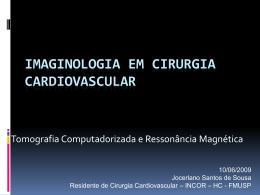 Imaginologia em Cirurgia Cardiovascular TC e RM