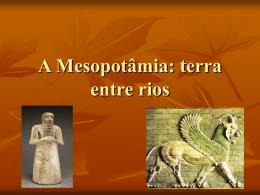 A Mesopotâmia: terra entre rios