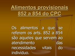 Alimentos provisionais 852 a 854 do CPC