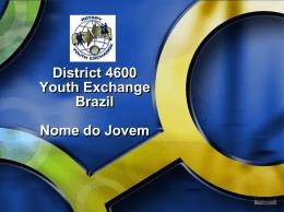Apresentação Brasil e Distrito 4600 Outbounds