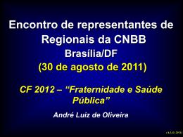 André Luiz - Campanhas