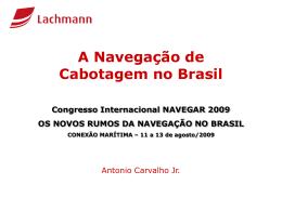 Fontes: Lachmann - Conexão Marítima