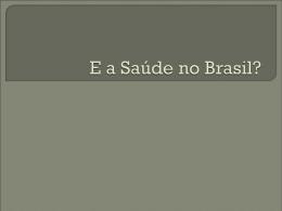 E a Saúde no Brasil?