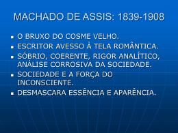 MACHADO DE ASSIS: 1839-1908
